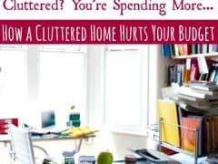 How Your Clutter is Hurting Your Family Budget