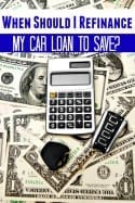Family Budget – When Should I Refinance My Car?