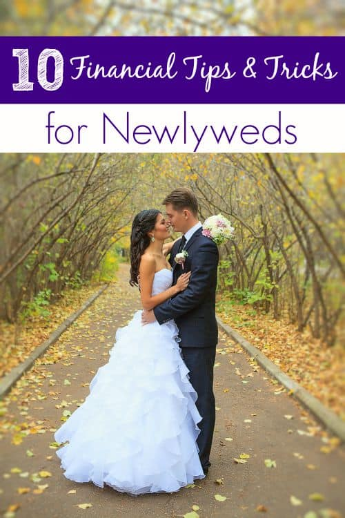 Getting married is a huge step! Make sure yours starts off on the right foot with these 10 financial tips for newlyweds!