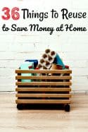 Things to Reuse to Save Money - Sometimes frugal living tips can be hard to follow. That's why one of my favorite tips is to find things to reuse to save money. These 36 things to reuse to save money at home will help you cut your expenses and more!