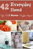 42 Homemade Items You'll Never Buy Again!