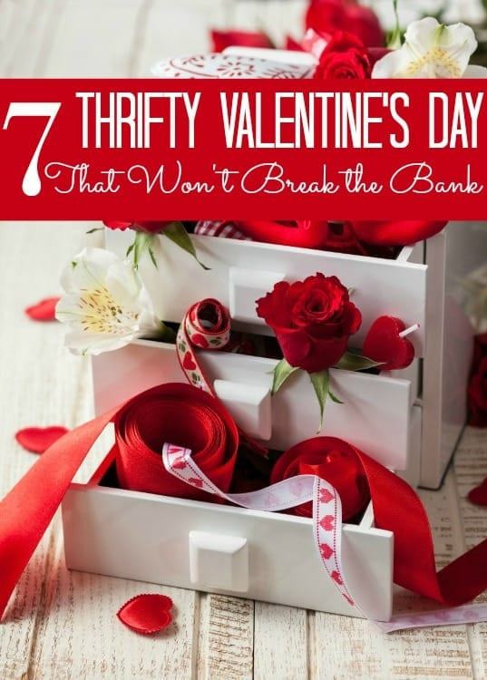 Think you can't afford Valentine's Day this year? Think again! These 7 Thrifty Valentine's Day Gift Ideas won't break your bank and are sure to show your Sweetheart how much you care!