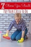 7 Chores You Should Pay Your Kids to Do