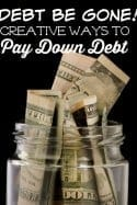 Debt Be Gone! Creative Ways to Pay Down Debt