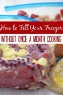 How to Fill Your Freezer Without Once a Month Cooking