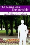 The Nameless, The Invisible and the Homeless