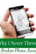 Why I Never Throw a Broken Phone Away