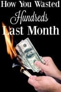 It May Just Shock You How You Wasted Hundreds Last Month!