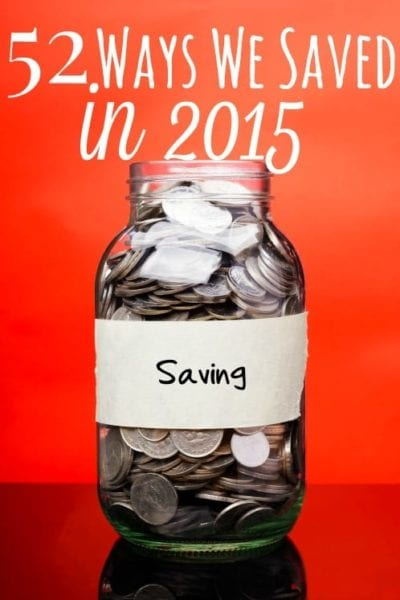 52 Ways We Saved in 2015 - Starting a new year is a GREAT time to plan some savings in your budget! These 52 ways we saved in 2015 are sure to help you kick off the new year right!