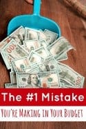 The One Mistake You're Making in Your Budget - Think you've got your budget figured out? If it seems like you're always off track, you're making this very simple mistake! Learn what it is and how to fix it in this post!