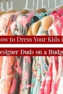 How to Buy Designer Kids Clothes on a Budget
