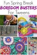 Spring Break Boredom Busters for Tweens – 25 Awesome Ideas!