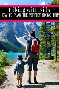 Hiking with Kids: Planning the Perfect Hiking Trip - Planning a hiking trip soon? Make sure you check these tips! They're sure to save you a lot of headache and time later on!