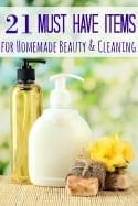 21 Must Have Items for Homemade Beauty + Cleaning