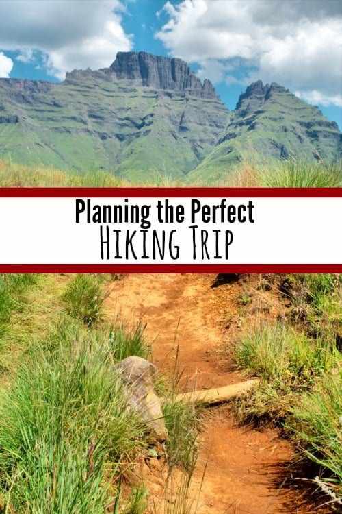 How to Plan the Perfect Hiking Trip -  Planning the Perfect Hiking Trip - Planning a hiking trip soon? Make sure you check these tips! They're sure to save you a lot of headache and time later on!