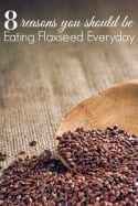 Flaxseed Benefits: 8 Reasons You Should Be Eating Flaxseed Everyday