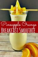 Breakfast Smoothie Recipes – Pineapple Orange Breakfast Smoothie