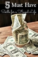 5 Must Have Life Skills for Living a Frugal Life