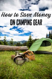 Ways to Save Money on Camping and Hiking Gear - Planning a family camping trip soon? Let me show you how to save money on camping gear you'll need! There's no reason to go bankrupt buying the camping and hiking gear you need!