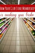 6 Ways Your Club Store Membership is Making You Broke