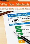 NOT be debt free? Scandalous, right? Nope! You absolutely do need to build your credit score and to do that, you need a healthy amount of debt. Confused? I'll explain it in the post!