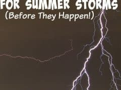 6 Ways to Prepare for Summer Storms {Before they happen!}
