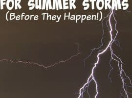 Emergency Preparation: 6 Ways to Prepare for Summer Storms {Before they happen!}