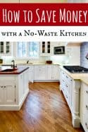How to Save Money With a No-Waste Kitchen
