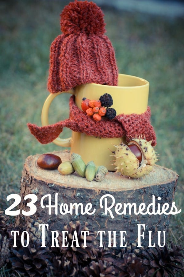 Winter is coming and flu season too! These 23 tried and true home remedies for the flu can help keep  you from getting sick and to heal faster if you do!