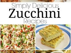 25 Simply Delicious Zucchini Recipes Your Family Will Love