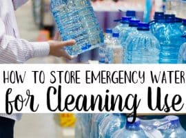 Emergency Preparedness – How to Store Emergency Water for Cleaning (Without Having to Dip into Your Drinking Water)