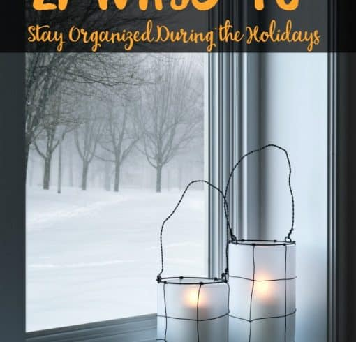 21 Home Organization Tips to Help You Stay Organized This Holiday Season