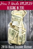 Ready to start making more money? Let me show you how to make money blogging! 2016 Yearly Blog Income Report - $111,211.29!