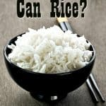 Safe Home Canning – Is it Safe to Can Rice?