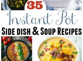 35 Instant Pot Side Dish and Soup Recipes