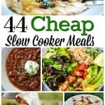 44 Cheap Slow Cooker Meals Perfect for Any Dinner Table!