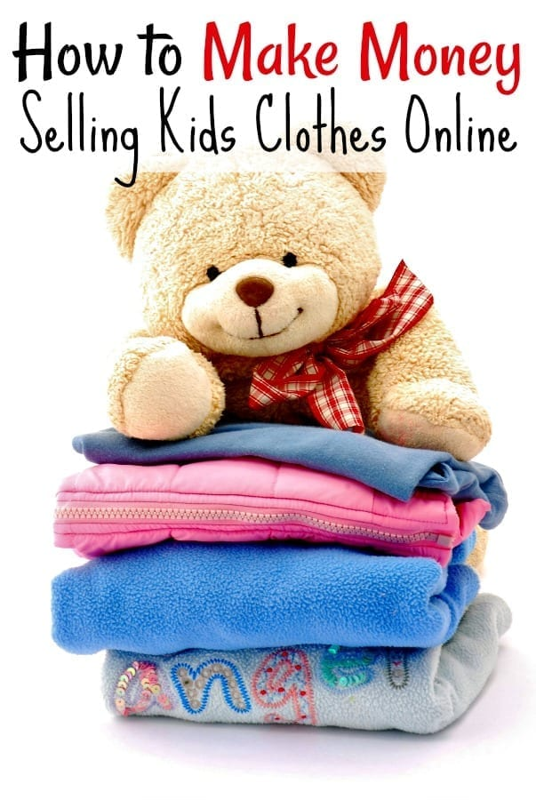 0857ef0be28b6 How to Make Money Selling Kids Clothes - If you have a closet full of kids