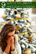 Ways to Beat Holiday Stress - Holiday Stress can ruin your Christmas season if you allow it to. These 9 ways to beat holiday stress can help you keep yourself calm and enjoying the season!