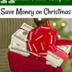 11 Must Have Ways to Save Money on Christmas That Anyone Can Do