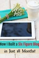 How to Build a Six Figure Blog in 18 Months - In 2015, my old blog died a horrible death. By the end of 2016 though, I had created a six figure blog! Let me show you how to make money blogging so you can do it too! It's the perfect way to work from home!