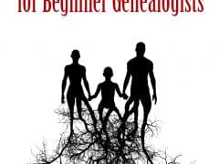 Genealogy for Beginners – 23 Resources for Researching Your Family Genealogy