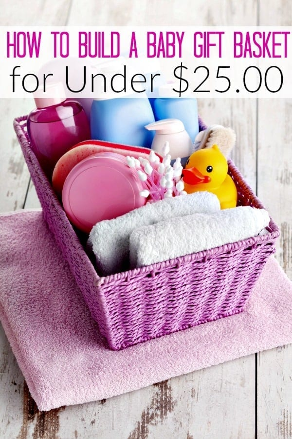How to Build a Baby Shower Gift Basket {for Under $25.00}