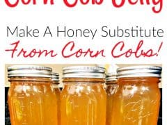 Corn Cob Jelly Recipe – Simple Small Batch Canning Recipes
