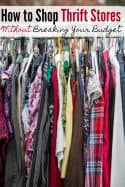 Thrift Store Shopping Tips: How to Shop at Thrift Stores {Without Blowing Your Budget}