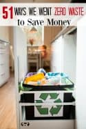 How to reduce waste and have a zero waste home - How much is your waste costing you? We were shocked! We made our home zero waste and are saving so much money! These 51 ways my family went zero waste are easy to do and just what you need for a zero waste home that saves money over and over again!