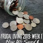 How we are living frugally in 2019 - Ready to find new ways to save money in 2019? We are! Here is what was on our menu plan and how we saved money for the first week of January 2019!