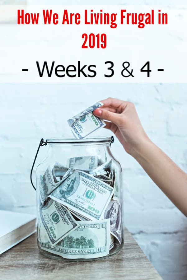 How we are living frugally in 2019 - Ready to find new ways to save money in 2019? We are! Here is what was on our menu plan and how we saved money for the weeks 3 and 4 of January 2019!