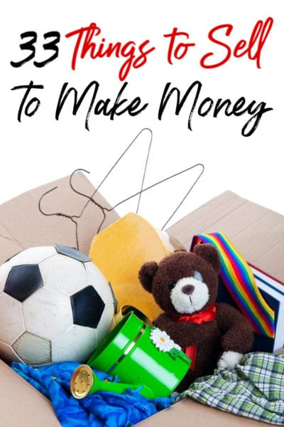 Budget tight and need to make extra money? These 33 things to sell to make money are a great way to earn extra cash in a jiffy!
