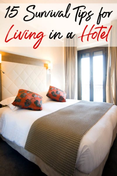 Have you ever considered or suddenly find yourself living in a hotel? Use these 15 survival tips for full time hotel living to keep things from getting complicated!