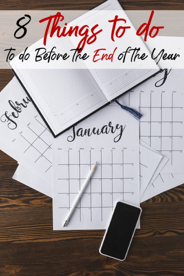 The end of the year is rapidly approaching. Make sure you're ready to start the new year off right by doing these 8 things you need to do before the end of the year!